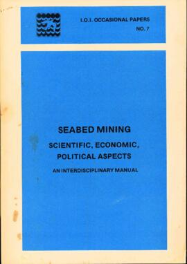 International Ocean Institute occasional papers no. 7 : seabed mining : scientific, economic, pol...