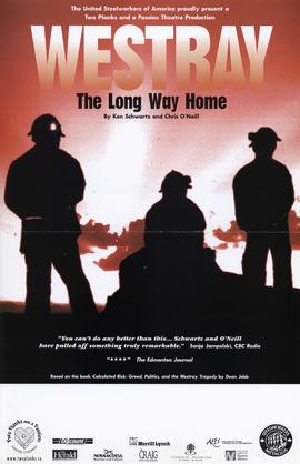 Westray: the long way home / Ken Schwartz and Chris O'Neill [posters]