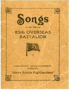 Songs of the 85th Overseas Battalion : Canadian Expitionary Forces, Nova Scotia Highlanders