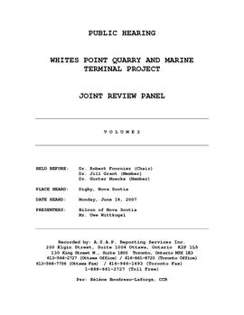 Public hearing by the Joint Review Panel for the Whites Point Quarry and Marine Terminal Project ...
