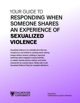 Your guide to responding when someone shares an experience of sexualized violence / Dalhousie Hum...