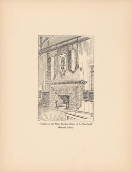 Fireplace in the main reading room of the Macdonald Memorial Library : [print]
