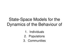State-space models for the dynamics of behaviour : [PowerPoint presentation]