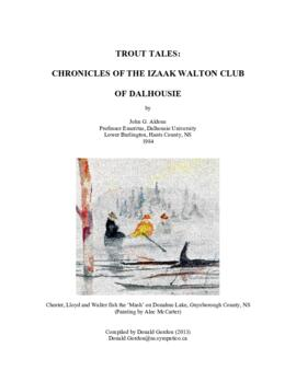 Trout tales : chronicles of the Izaak Walton Club of Dalhousie University