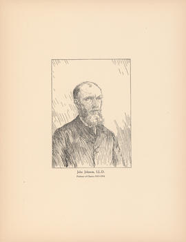 John Johnson, LL.D. Professor of classics, 1863–1894 : [print]